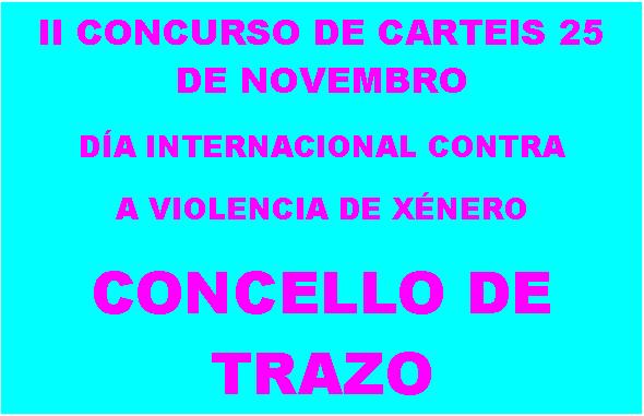 II CONCURSO DE CARTEIS 25 DE NOVEMBRO. DÍA INTERNACIONAL CONTRA A VIOLENCIA DE XÉNERO